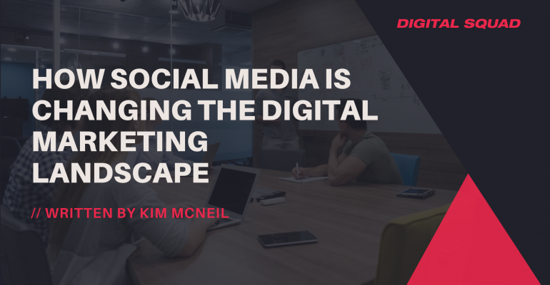 How Social Media is Changing the Digital Marketing Landscape