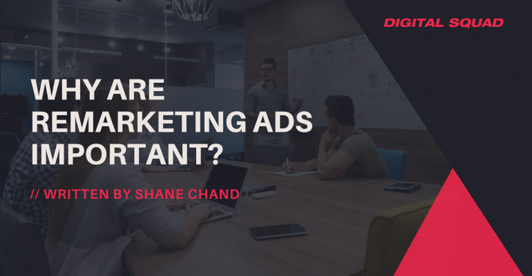Why Are Remarketing Ads Important?