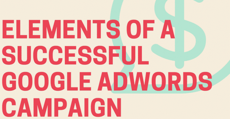 Elements of a Successful AdWords Campaign