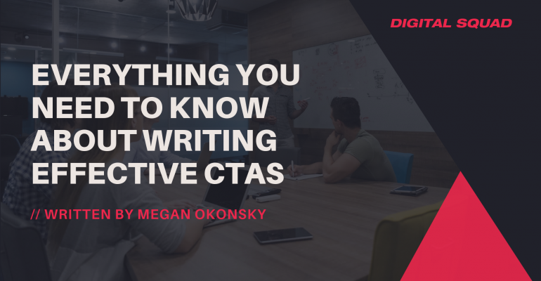 Everything You Need to Know About Writing Effective CTAs