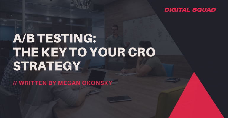 A/B Testing: The Key to Your CRO Strategy