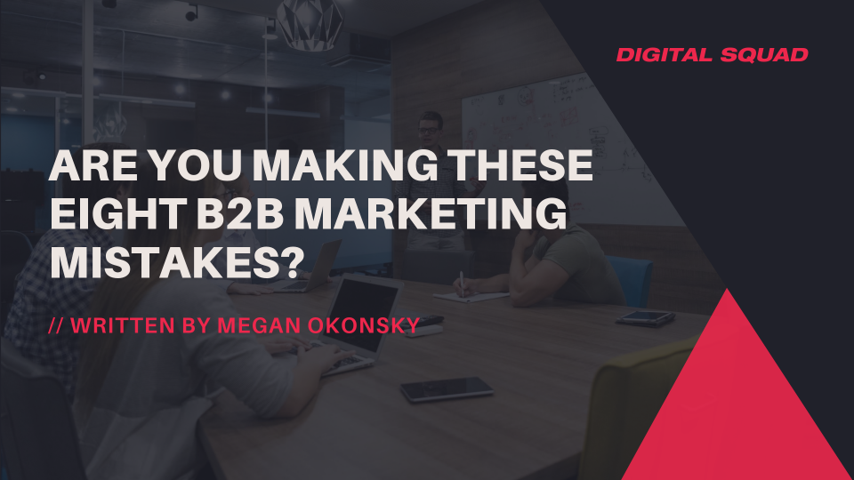 B2B Marketing Mistakes