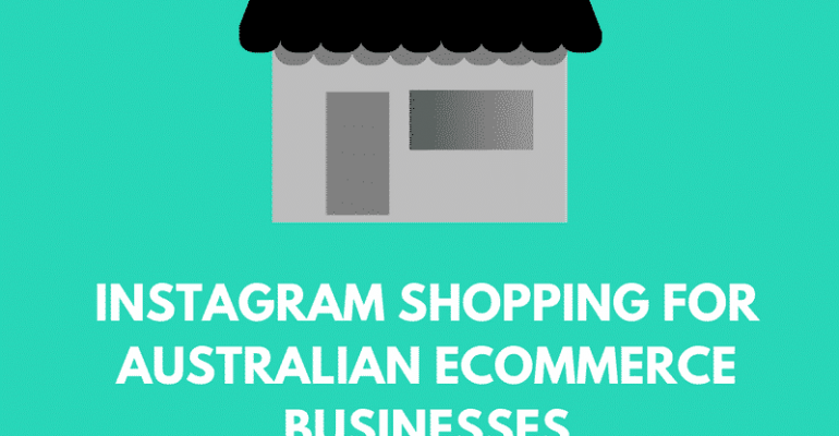 Instagram Shopping for Australian eCommerce Businesses