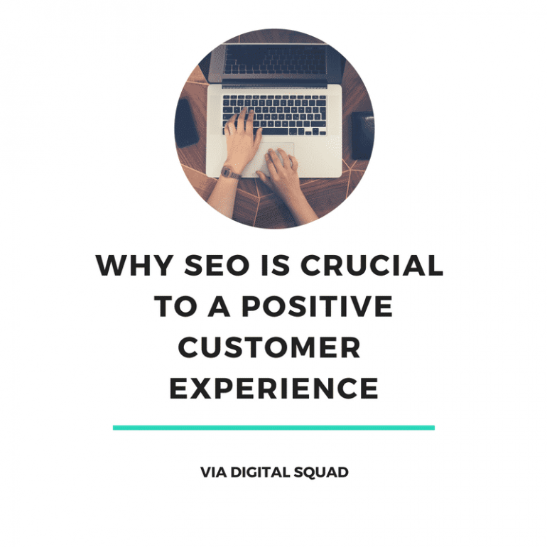 Why SEO is Crucial to a Positive Customer Experience