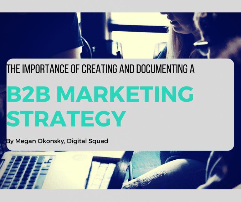 The Importance Of Creating and Documenting a B2B Marketing Strategy