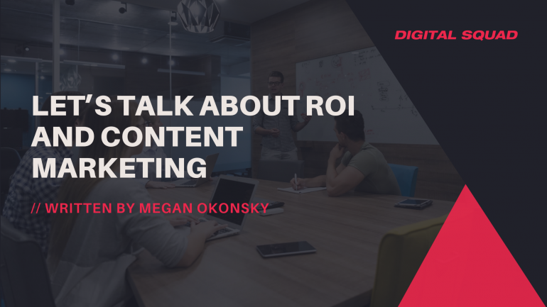 Let's Talk About ROI and Content Marketing