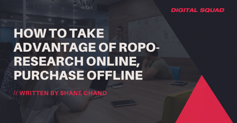 How to Take Advantage of ROPO – Research Online, Purchase Offline