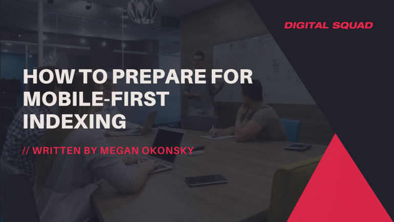 How To Prepare for Mobile-First Indexing