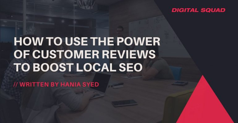 How to Use the Power of Customer Reviews to Boost Local SEO
