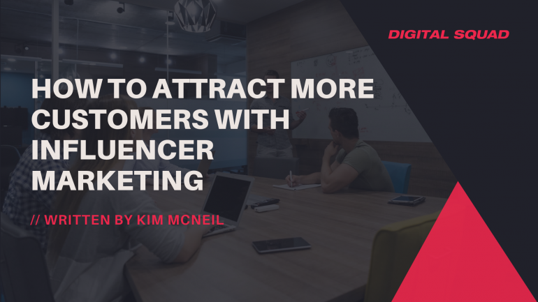 How to Attract More Customers with Influencer Marketing