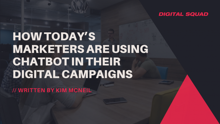 How Today's Marketers are Using Chatbot in their Digital Campaigns