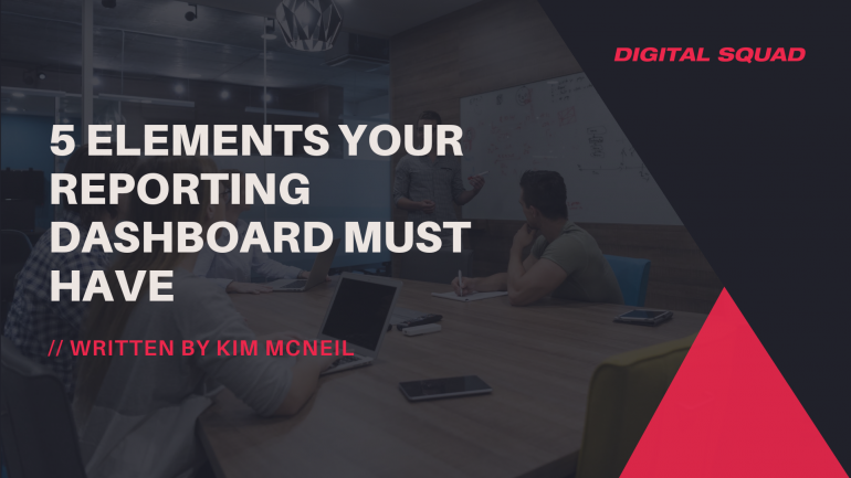 5 Elements Your Reporting Dashboard Must Have