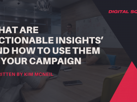 What Are 'Actionable Insights' and How to Use Them in your Campaign