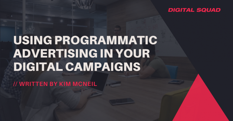 Using Programmatic Advertising in Your Digital Campaigns